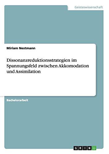 Dissonanzreduktionsstrategien im Spannungsfeld zwischen Akkomodation und Assimilation