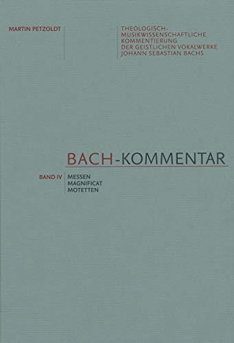 Bach-Kommentar, Band IV -Messen, Magnificat, Motetten-. Buch. Schriftenreihe der Internat. Bachakademie Stuttgart 14,4 (Schriftenreihe der Internationalen Bachakademie Stuttgart)