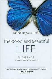 The Good and Beautiful Life Publisher  IVP Books