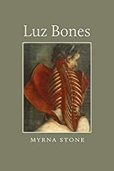 Cover image for Luz Bones by Myrna Stone