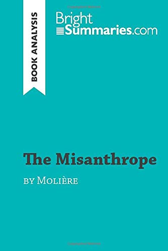 The Misanthrope by Molière (Book Analysis): Detailed Summary, Analysis and Reading Guide