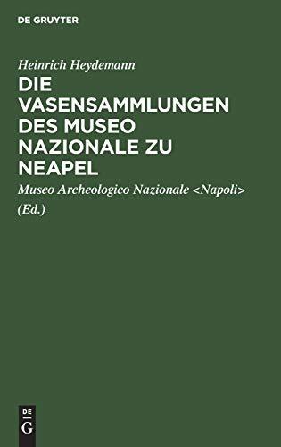 Die Vasensammlungen des Museo Nazionale zu Neapel