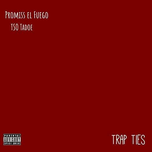 Promiss El Fuego & TSO Tadoe