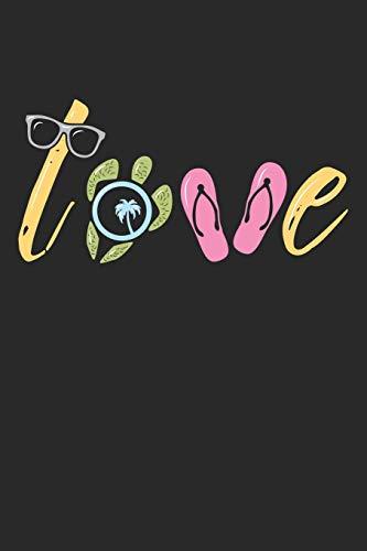 Love: Strandschildkröte Urlaub Flip Flop Notizbuch liniert DIN A5 - 120 Seiten für Notizen, Zeichnungen, Formeln | Organizer Schreibheft Planer Tagebuch