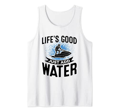 Jet Ski Life's Good Agregue agua Scooter Jet Ski Camiseta sin Mangas