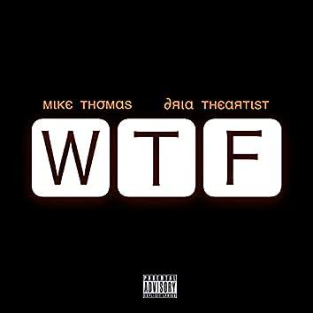 W.T.F (feat. Dria TheArtist)