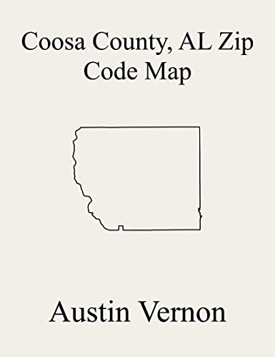Coosa County, Alabama Zip Code Map: Includes Rockford, Goodwater-Kellyton, and Weogufka-Marble Valley (English Edition)