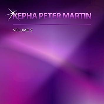 Kepha Peter Martin, Vol. 2