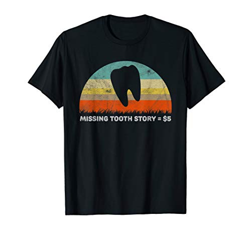 Funny Missing Tooth Story Tooth Fairy Gift T-Shirt