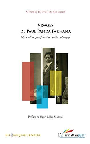 पॉल पांडा फर्नाना के चेहरे: राष्ट्रवादी, पान-अफ्रीकी, बौद्धिक