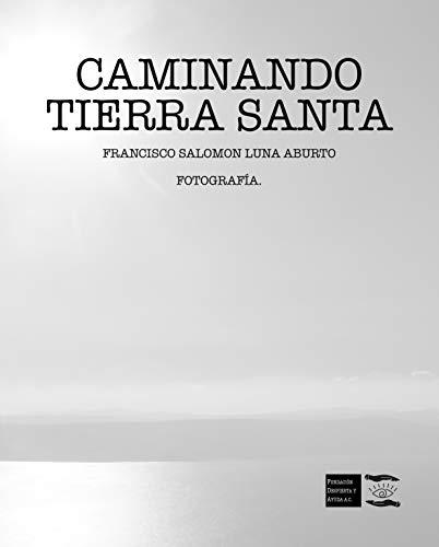 CAMINANDO TIERRA SANTA