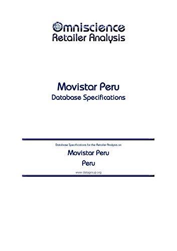 Movistar Peru - Peru: Retailer Analysis Database Specifications (Omniscience...