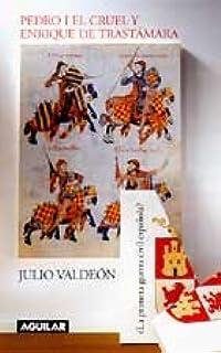 Pedro I el cruel y Enrique de trastamara (¿la primera Guerra civil española?)