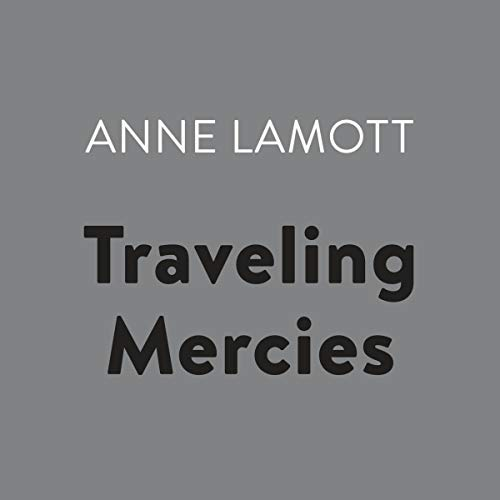 Traveling Mercies     Some Thoughts on Faith              By:                                                                                                                                 Anne Lamott                               Narrated by:                                                                                                                                 Rebecca Lowman                      Length: 7 hrs and 36 mins     4 ratings     Overall 4.8