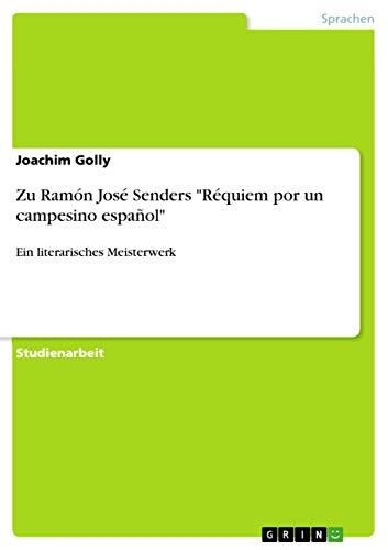 """Zu Ramón José Senders """"Réquiem por un campesino español"""": Ein literarisches Meisterwerk (German Edition)"""