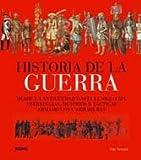 Historia de la guerra: Desde la antigüedad hasta el siglo XIX. Estratégias, métodos y tácticas. Armamento y armaduras