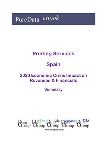 Printing Services Spain Summary: 2020 Economic Crisis Impact on Revenues & Financials...
