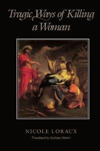 Tragic Ways of Killing a Woman by Nicole Loraux (1987-10-21)
