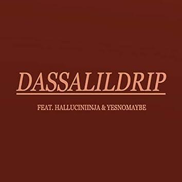 Dassalildrip (feat. Halluciniinja & Yesnomaybe)