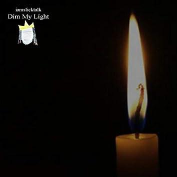 Dim My Light