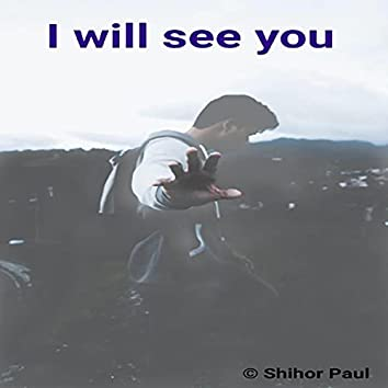 I Will See You