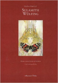 Sulamith Wülfing : meine ganze Liebe ist da drin