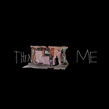 Things to Me