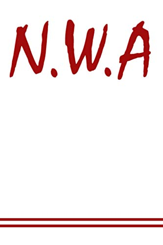 N.W.A Notebook : (Diary , Journal) Lined Notebook For N.W.A , N.W.A , Best Gifts For N.W.A Lovers , Hip Hop Notebook , Niggaz Wit Attitudes: N.W.A ... For N.W.A , Old School Notebook , Panic Zone