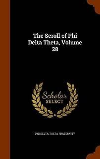 The Scroll of Phi Delta Theta, Volume 28 by Phi Delta Theta Fraternity (2015-10-21)