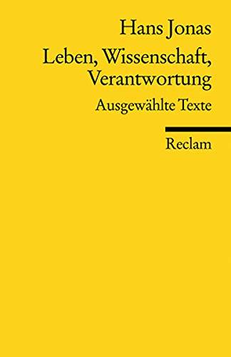 Leben, Wissenschaft, Verantwortung: Ausgewählte Texte (Reclams Universal-Bibliothek)
