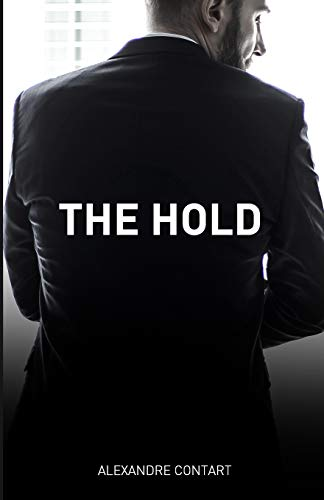 The Hold: A French Erotic Romance Novel Inspired By Real-life Events
