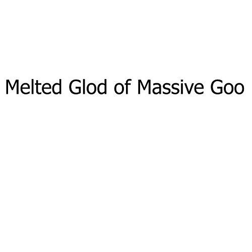 Melted Glob of Massive Goo (Lava Lamp)