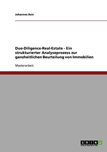 Due-Diligence-Real-Estate. Ein strukturierter Analyseprozess zur ganzheitlichen Beurteilung von Immobilien