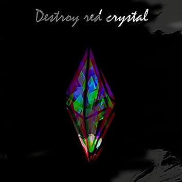 Destroy Red Crystal
