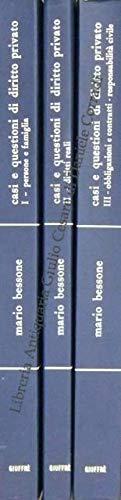 Casi e questioni di diritto privato. Vol. I - Persone e famiglia; Vol. II - Diritti reali; Vol. III - Obbligazioni e contratti, Responsabilità civile. A cura di: Guido Alpa, Enzo Roppo