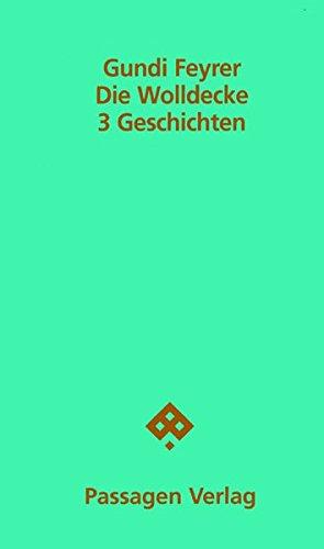 Die Wolldecke: 3 Geschichten (Passagen Literatur)