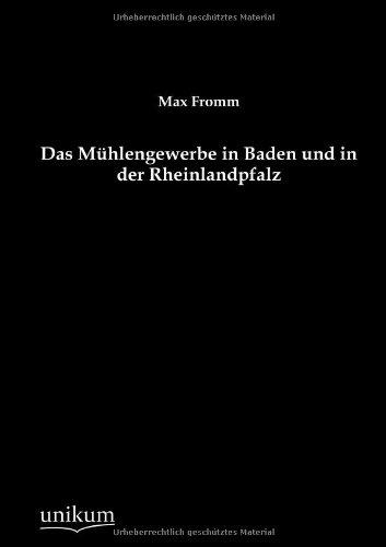 Das Mühlengewerbe in Baden und in der Rheinlandpfalz
