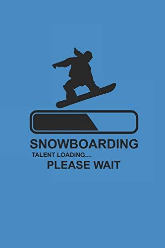 SNOWBOARDING TALENT LOADING PLEASE WAIT: Notizbuch Snowboard Notebook Snowboarder Journal 6x9 kariert squared karo