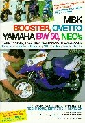 MBK Booster, Ovetto, Yamaha BW 50, Neos. Alle Booster-, BW-, Next Generation-, Neo's-Modelle