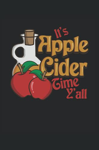 It's Apple Cider Time Y'all Fall Time: Lined Notebook Journal, Notepad College...