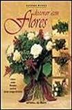 Las Flores, prepararlas y presentarlas