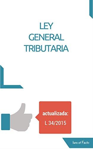 Ley General Tributaria y Reglamentos de Desarrollo: 2015 (con índice)