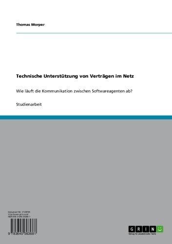 Technische Unterstützung von Verträgen im Netz: Wie läuft die Kommunikation zwischen Softwareagenten ab?