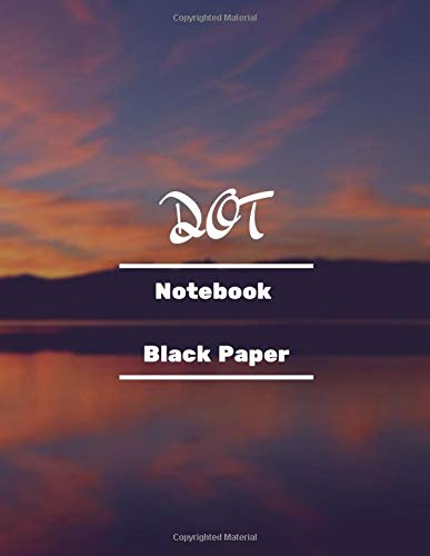 Dot Notebook Black Paper: 100 Sheets / 200 Pages 8.5' x 11' Sketchbook Dotted Bullet Journal Black Paper Notebook | for White ink and Gel pens ... Lettering Journal school & adult (Volumn 6)