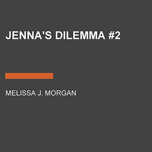 Jenna's Dilemma Audiobook By Melissa J. Morgan cover art