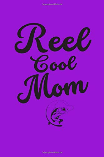 Reel Cool Mom: Fishing Gifts For Mom , Best Fishing Logbook for Mom, Mothers Day Gifts Logbook, Fishing Gear For Fishing Lover