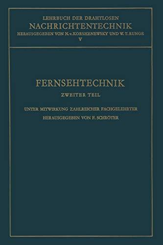 Fernsehtechnik: Zweiter Teil: Technik des Elektronischen Fernsehens (Nachrichtentechnik, 2, Band 2)