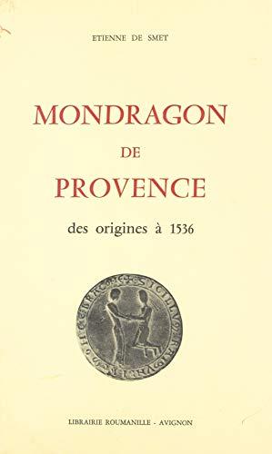 Mondragon de Provence: Des origines à 1536 (French Edition)