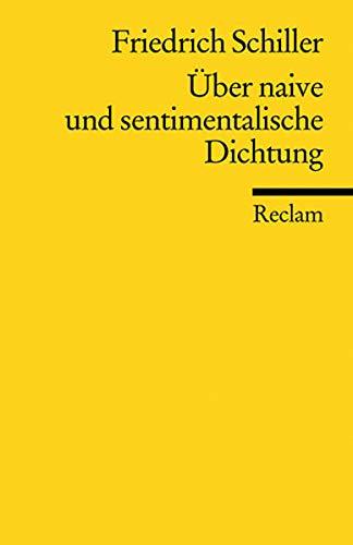 Über naive und sentimentalische Dichtung (Reclams Universal-Bibliothek)