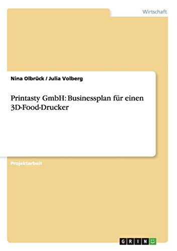 Printasty GmbH: Businessplan für einen 3D-Food-Drucker